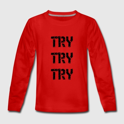 Try Try - Teenagers' Premium Longsleeve Shirt