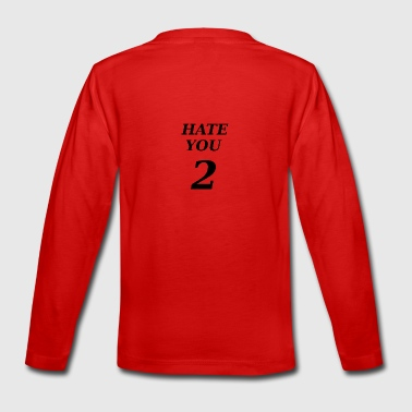 Hate you - Teenagers' Premium Longsleeve Shirt