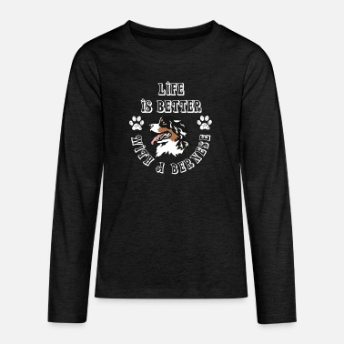 Life is better with a bernese - Teenager premium longsleeve