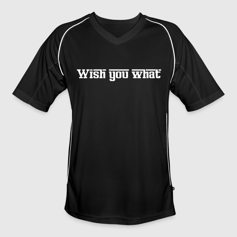 wish you what - Männer Fußball-Trikot