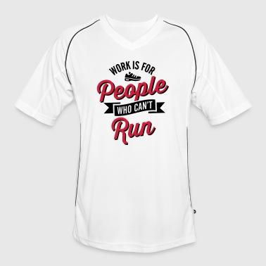 Work is for people who can't run - Men's Football Jersey