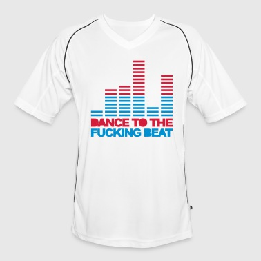 Fucking Dance To The Beat 3 EDM Quote - Maglia da calcio uomo