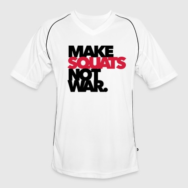 Make Squats not war - Gym - Fitness - Männer Fußball-Trikot