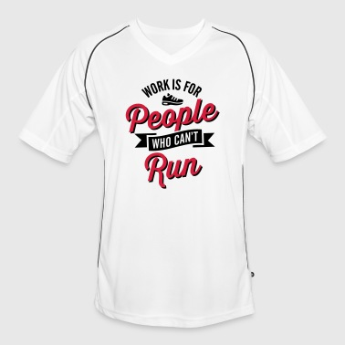 Work is for people who can't run - Camiseta de fútbol hombre