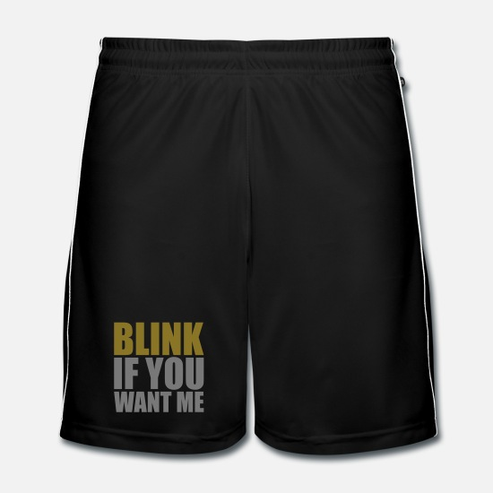 Loud Trousers & Shorts - Blink if you want me - Men's Football Shorts black/white