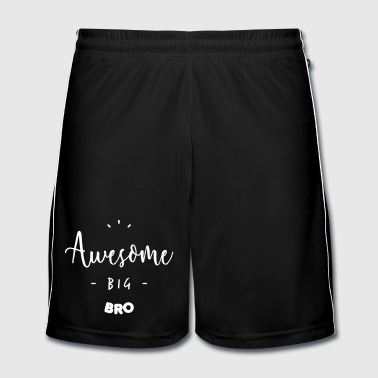 Awesome BIG BRO - Men's Football shorts