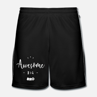 Génial Awesome BIG BRO - Short de football Homme
