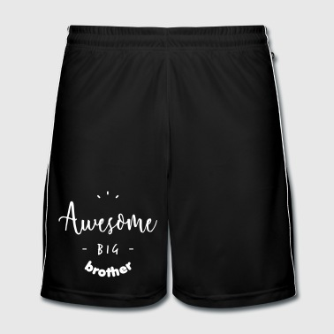 Awesome BIG Brother - Men's Football shorts