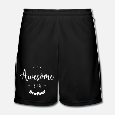 Bro Awesome BIG Brother - Mannen voetbalshorts