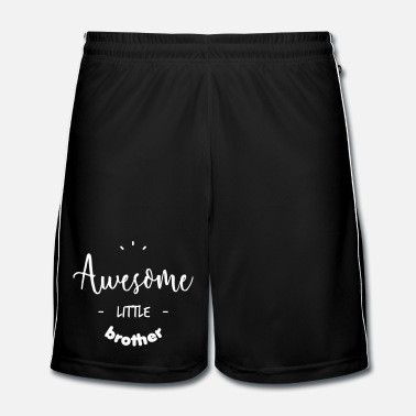 Bro Awesome little Brother - Mannen voetbalshorts