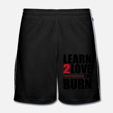 I Love Learn to Love The Burn - Szorty piłkarskie męskie