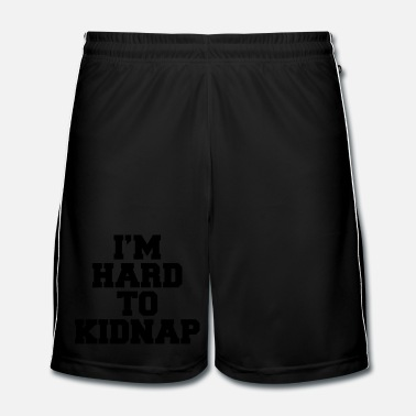 Style I'm Hard To Kidnap  - Mannen voetbal shorts