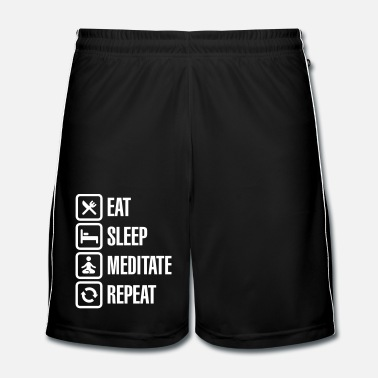 Zen Eat -  sleep - meditate - repeat - Fotbollsshorts herr