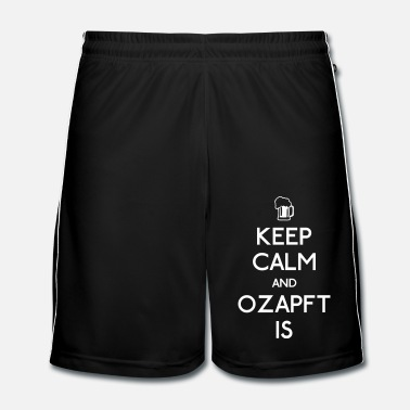 Keep Calm Keep Calm and Ozapft Is - Oktoberfest outfit - Männer Fußball Shorts