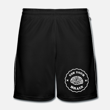 Cerveau Use Your Brain - Funny Statement / slogan - Short de football Homme