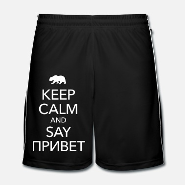 Keep Calm KEEP CALM AND SAY ПРИВЕТ - Männer Fußball Shorts
