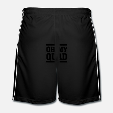 Idée Oh My Quad - Short de football Homme
