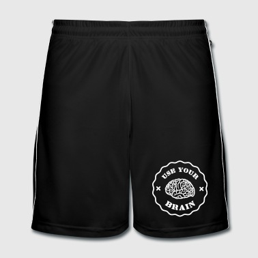Use Your Brain - Funny Statement / slogan - Fotbollsshorts herr