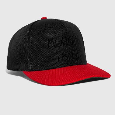 6 pm in the morning b - Snapback Cap
