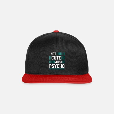 Weird Not Cute Just Psycho - Snapback Cap