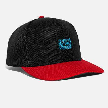 Pregnant Be Nice Wife 4000x4000 - Snapback Cap