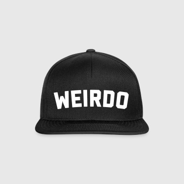 Weirdo Funny Quote - Snapback Cap