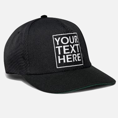 Text your text here - Snapback Cap
