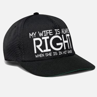 Funny funny sayings - my wife is right - Snapback Cap