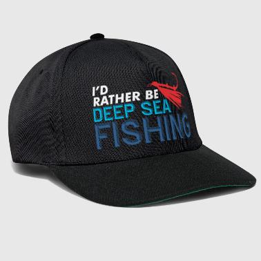 I'd rather be deep-sea fishing fisherman shirt - Snapback Cap