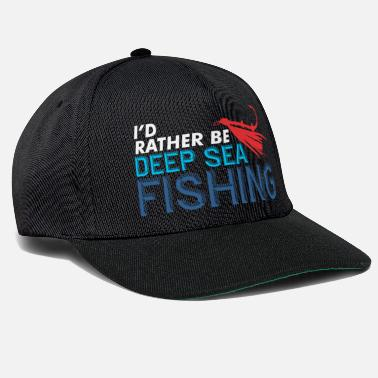 Deep Sea Fishing I'd rather be deep-sea fishing fisherman shirt - Snapback Cap