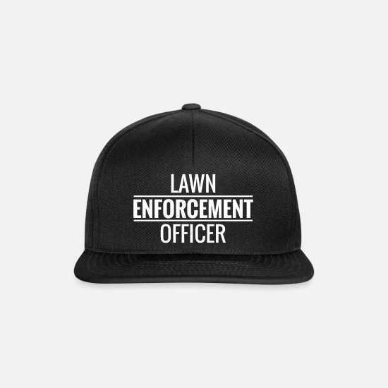 Enforcement Caps & Hats - Lawn Enforcement Officer. Gardener. Love Gardening - Snapback Cap black/black