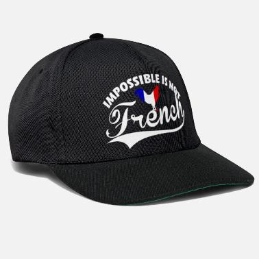 France Impossible is not French - Casquette snapback