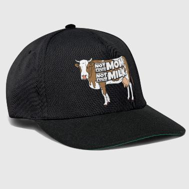 Not Your Mom Not Your Milk Vegan Vegan Gift - Snapback Cap