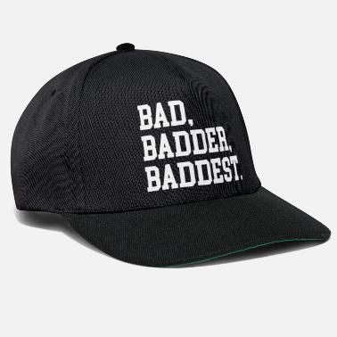 Offensif Bad, Badder, Baddest Quote - Casquette snapback