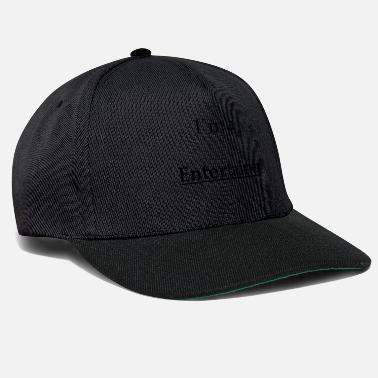 Entertainer Entertainer saying - Snapback Cap