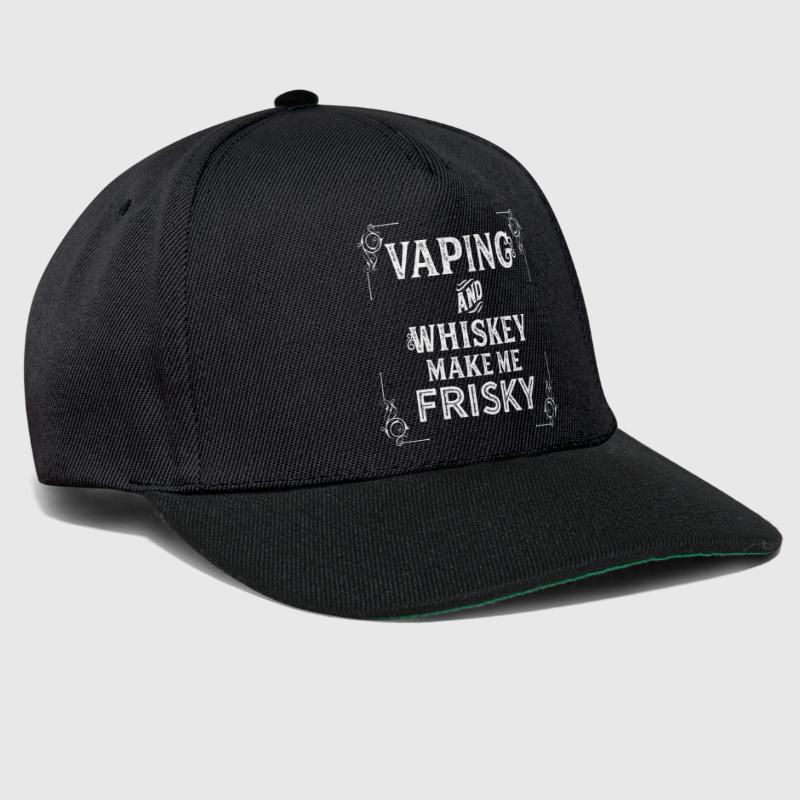Vaping and whiskey make me frisky - Vape Vaper Fun - Snapback Cap