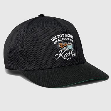 Anything Coffee - It does not do anything only needs coffee - Snapback Cap