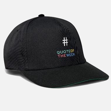 Week # Quote van de week - Snapback cap