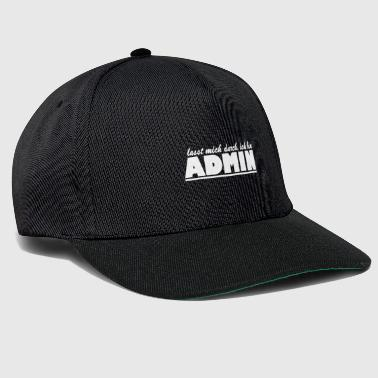 Anonymous let me through I am admin - Snapback Cap