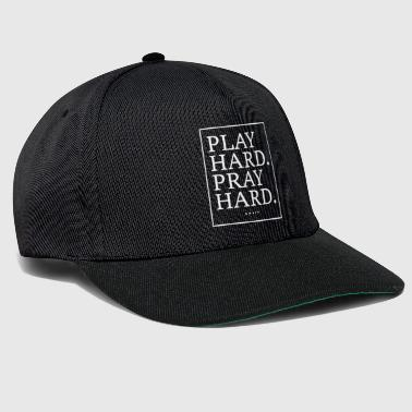 Play hard, pray hard - Statement Design - Snapback Cap