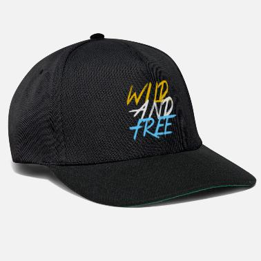 Wild wild and free wild and free - Snapback Cap