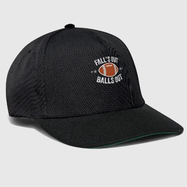 Out Falls Out Balls Out - Snapback Cap