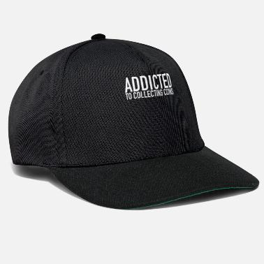 Coin Addicted To Collecting Coins Coin Collector - Snapback Cap