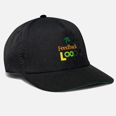 Geek &amp Funny Feedback Tshirt Designs The feedback loop - Snapback Cap