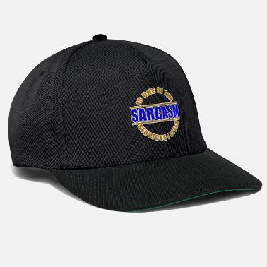 Sarcasm Just One Of The Services I Offer Sarcasm / sarcasm - Snapback Cap