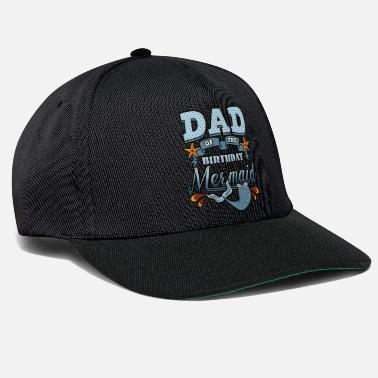 Birthday For Dad Dad Of The Birthday Mermaid - Snapback Cap