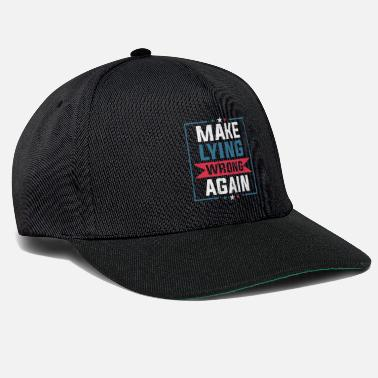 False Anti-Trump makes lies wrong again protest - Snapback Cap
