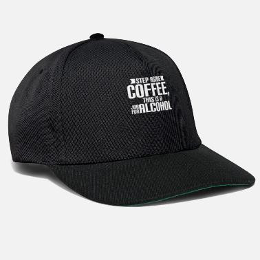 Job STEP ASIDE COFFEE, THIS IS A JOB FOR ALCOHOL - Snapback Cap