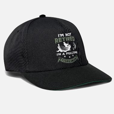 Retirement Retirement Retired Full time Fisherman Fishing - Snapback Cap