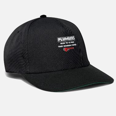 Start Plumber - Here To Fix What Your Husband Started - Snapback Cap